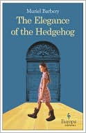 The Elegance of the Hedgehog by Muriel Barbery: Book Cover