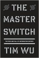 The Master Switch by Tim Wu: Book Cover
