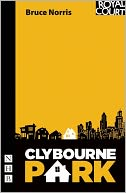 Clybourne Park by Bruce Norris: Book Cover
