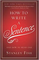 How to Write a Sentence by Stanley Fish: Book Cover